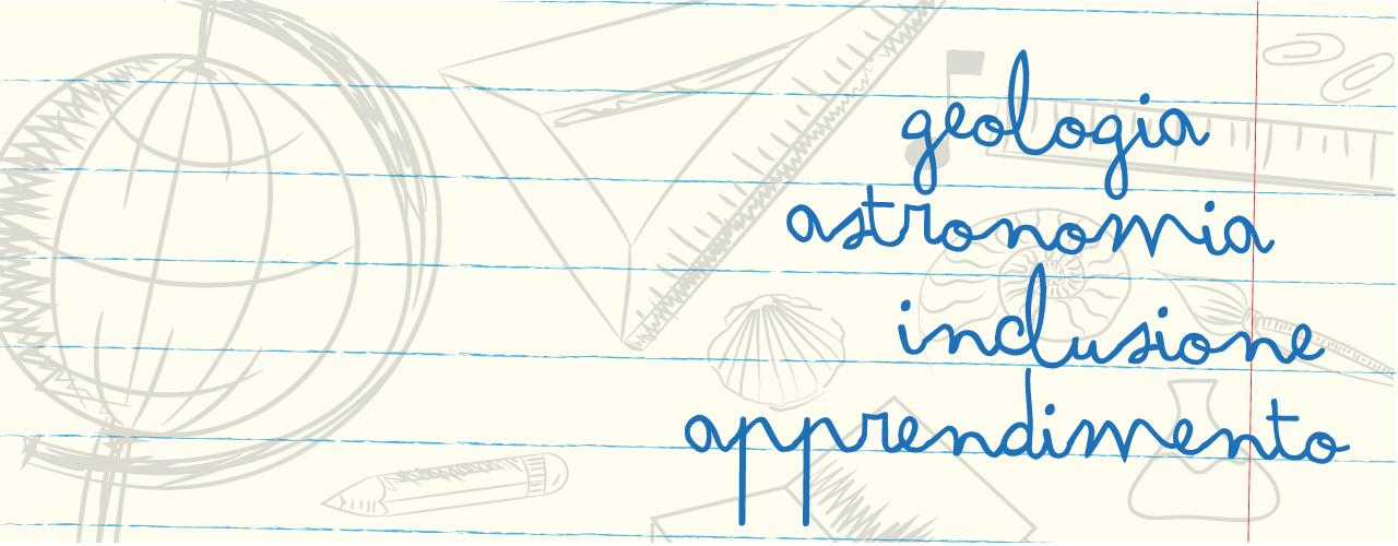 Sfondo G.A.I.A. Scienza - Geologia, Astronomia, Inclusione, Apprendimento