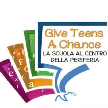 Logo Give teens a chance. La scuola al centro della periferia